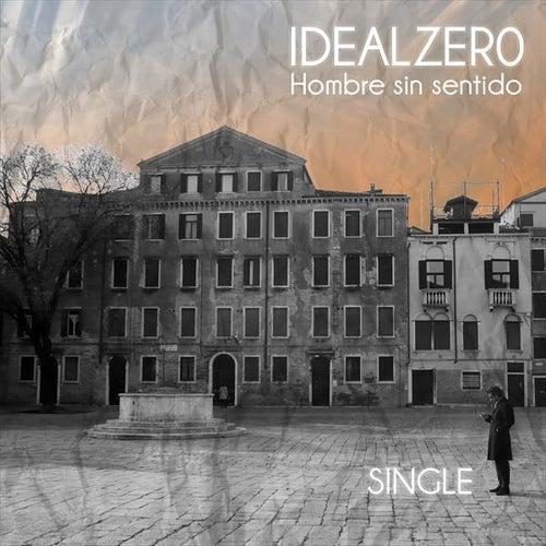 Hombre Sin Sentido by Ideal Zero