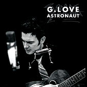 Astronaut by G. Love