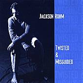 Twisted and Misguided by Jackson Rohm
