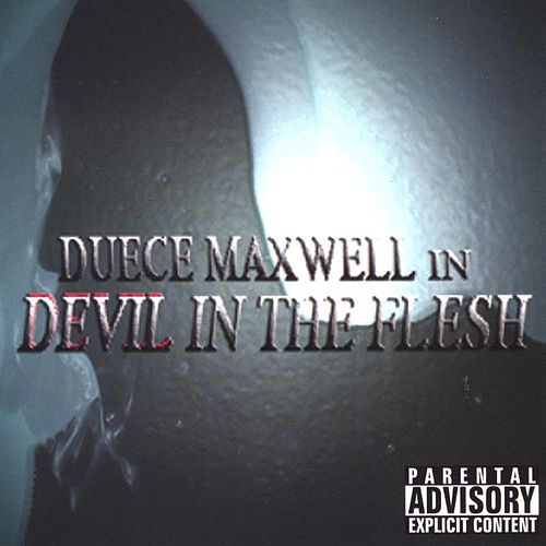 Devil In the Flesh by Duece Maxwell