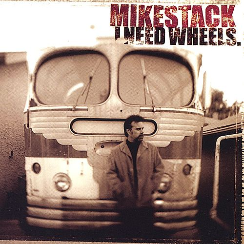 I Need Wheels by Mike Stack