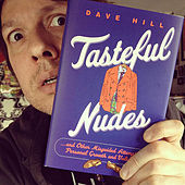 Tasteful Nudes by Dave Hill