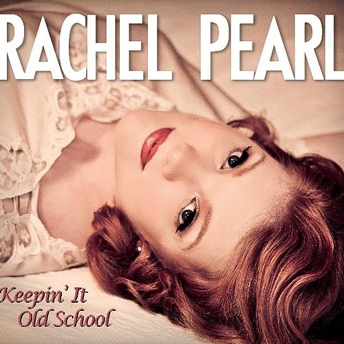Keepin' It Old School by Rachel Pearl