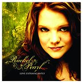 Love Extravagantly by Rachel Pearl