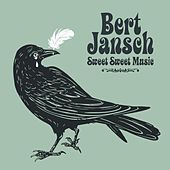 Sweet Sweet Music by Bert Jansch