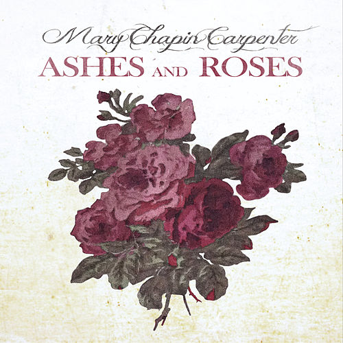 Ashes And Roses von Mary Chapin Carpenter