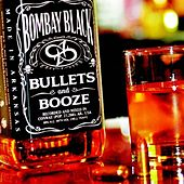 Bullets and Booze by Bombay Black