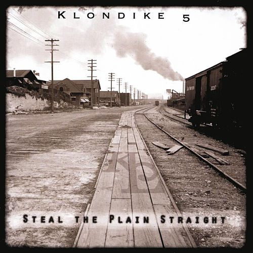 Steal the Plain Straight by Klondike 5