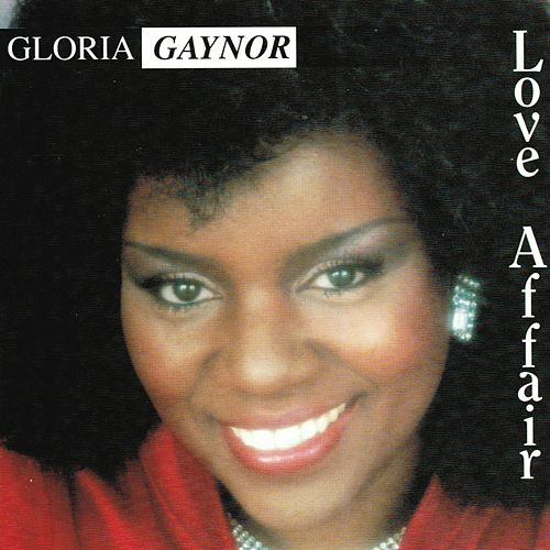 Love Affair by Gloria Gaynor