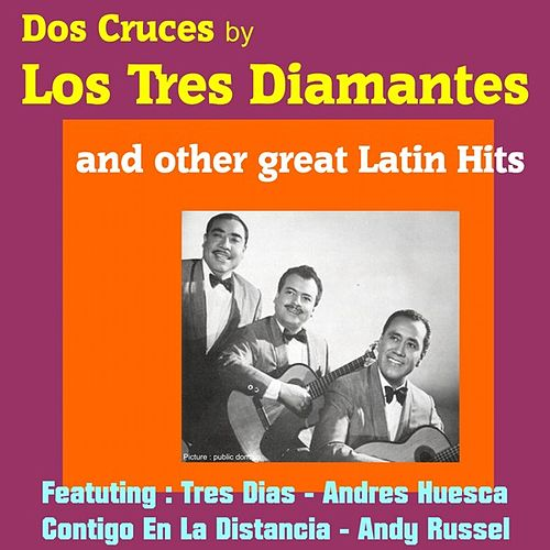 Dos Cruces by Los Tres Diamantes and Other Great Mexican Hits by Various Artists