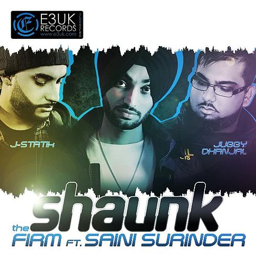Shaunk (feat. Saini Surinder) by The Firm