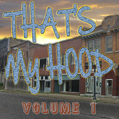 That's My Hood Vol 1 by Various Artists