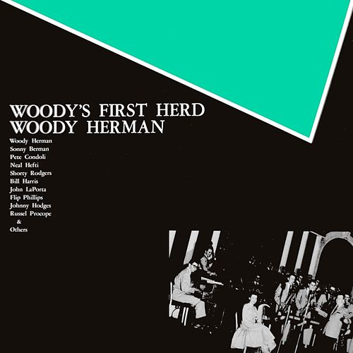 Woody's First Herd by Woody Herman