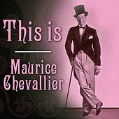 This Is Maurice Chevalier by Maurice Chevalier