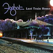 Last Train Home by Foghat