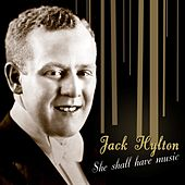 She Shall Have Music by Jack Hylton