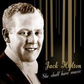 She Shall Have Music by Jack Hylton
