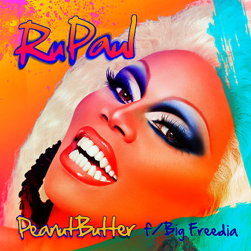 Peanut Butter (feat. Big Freedia) by RuPaul