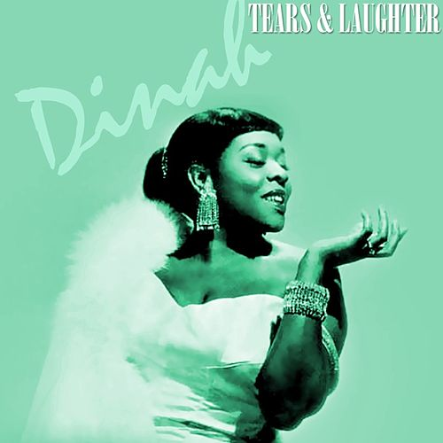 Tears & Laughter by Dinah Washington
