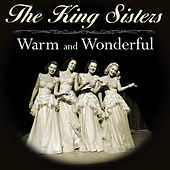 Warm And Wonderful by The King Sisters