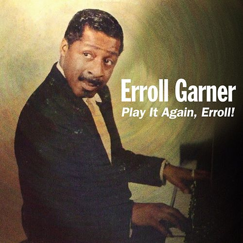 Play It Again, Erroll! by Erroll Garner