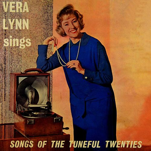 Songs Of The Tuneful Twenties by Vera Lynn