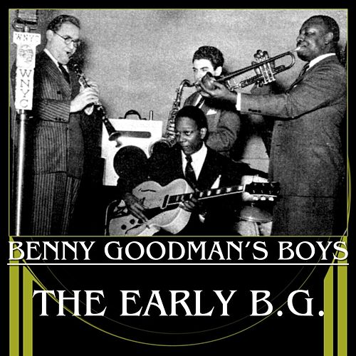 The Early B.G. by Benny Goodman