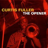 The Opener by Curtis Fuller