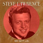 We Got Us by Steve Lawrence