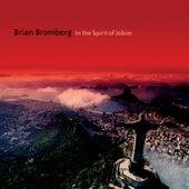 In The Spirit of Jobim by Brian Bromberg