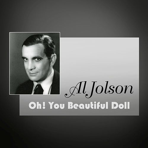 Oh! You Beautiful Doll by Al Jolson