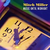 Music Until Midnight by Mitch Miller
