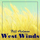 West Winds by Bill Holman