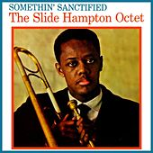 Somethin' Sanctified by Slide Hampton