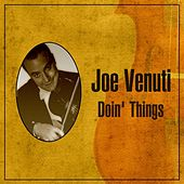 Doin' Things by Joe Venuti