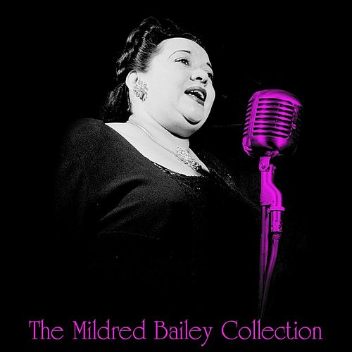 The Mildred Bailey Collection by Mildred Bailey