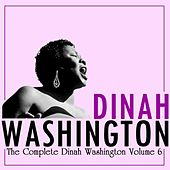 The Complete Dinah Washington Volume 6 by Dinah Washington