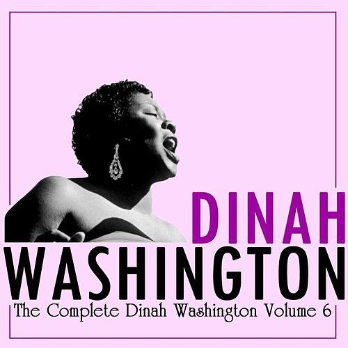The Complete Dinah Washington Volume 6 by Dinah Washington