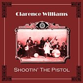 Shootin' The Pistol by Clarence Williams