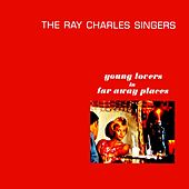 Young Lovers In Far Away Places by Ray Charles Singers