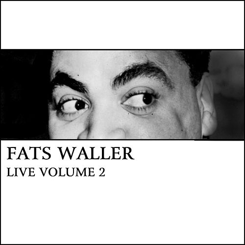Live Volume 2 by Fats Waller