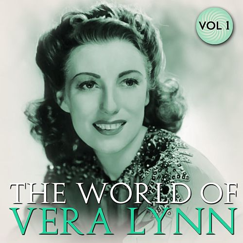 The World Of Vera Lynn Volume 1 by Vera Lynn