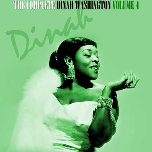 The Complete Dinah Washington Volume 4 by Dinah Washington