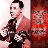 Presenting George Formby And His Ukelele by George Formby
