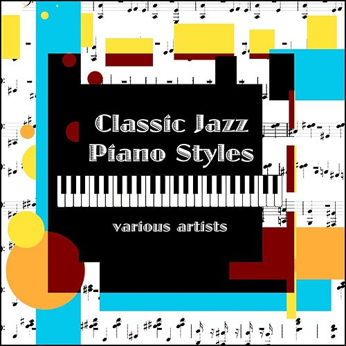 Classic Jazz Piano Styles by Various Artists