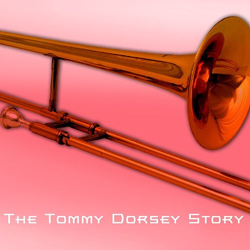 The Tommy Dorsey Story by Tommy Dorsey