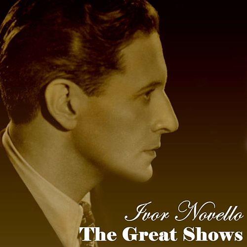 The Great Shows by Ivor Novello