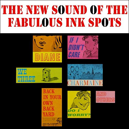 The New Sound Of The Fabulous Ink Spots by The Ink Spots