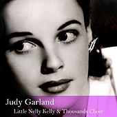Little Nelly Kelly & Thousands Cheer by Judy Garland