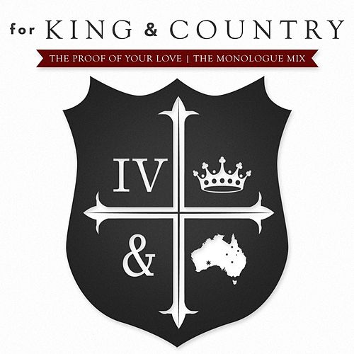 The Proof Of Your Love (The Monologue Mix) by For King & Country